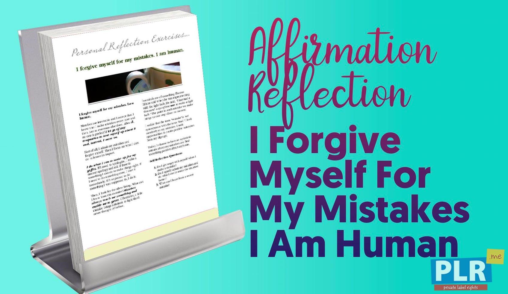 I Forgive Myself For My Mistakes I Am Human