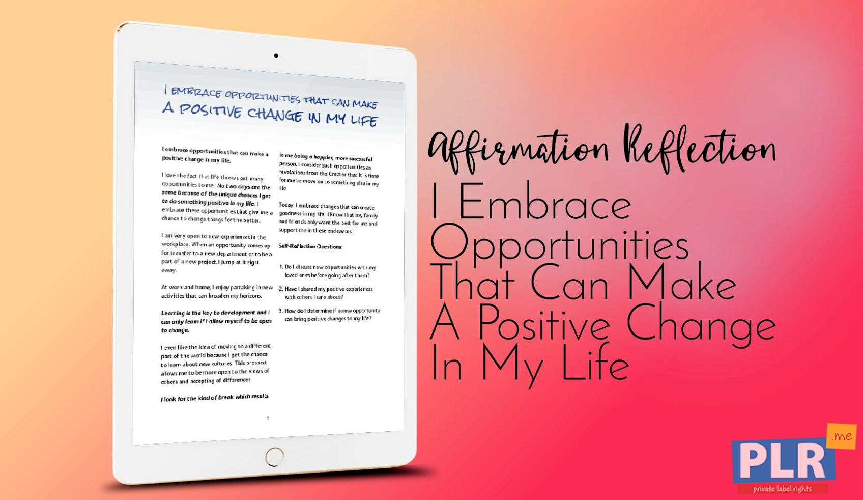 I Embrace Opportunities That Can Make A Positive Change In My Life